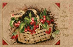 TO WISH YOU A HAPPY NEW YEAR, GREETINGS  holly berries in basket