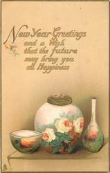 NEW YEAR GREETINGS AND A WISH THAT THE FUTURE MAY BRING YOU ALL HAPPINESS  vases with roses