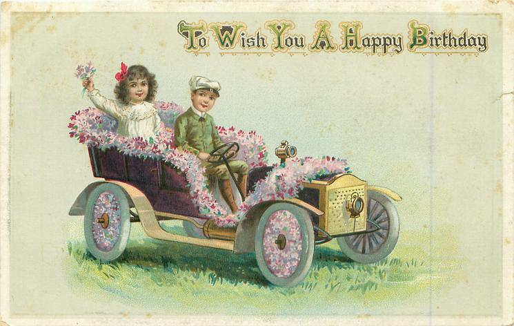 TO WISH YOU A HAPPY BIRTHDAY  children in flowery car driving right