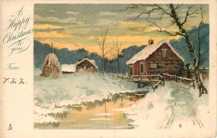 A HAPPY CHRISTMAS TO YOU  FROM  farm house behind bridge, haystack left, building behind haystack, water front