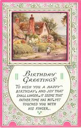 BIRTHDAY GREETINGS  TO WISH YOU A HAPPY BIRTHDAY AND JOY THAT SHALL LINGER IT SEEMS THAT FATHER TIME HAS NOT YET TOUCHED YOU WITH HIS FINGER inset children & cat in front of cottages