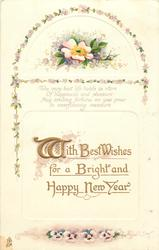 WITH BEST WISHES FOR A BRIGHT AND HAPPY NEW YEAR  verse & flower above, small pansies below