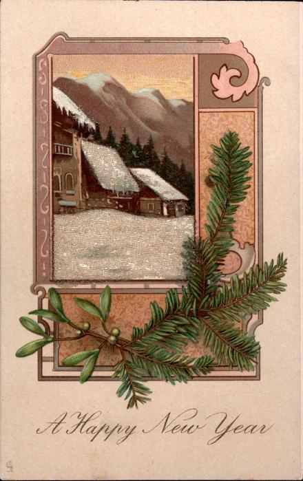 A HAPPY NEW YEAR  inset of winter scene, mistletoe & evergreen twigs