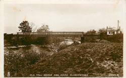 OLD TOLL BRIDGE AND HOUSE