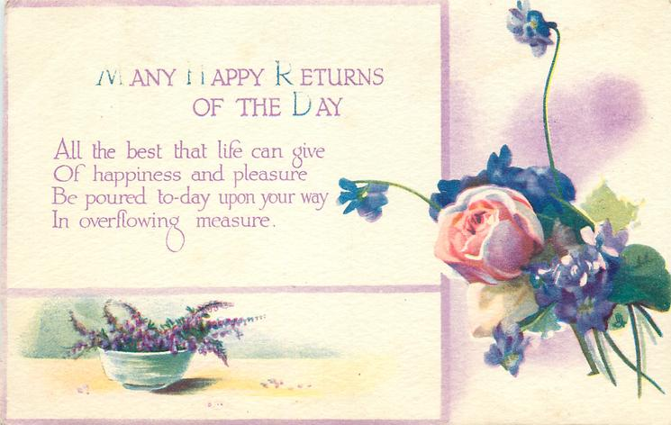 MANY HAPPY RETURNS OF THE DAY  rose, violets, heather
