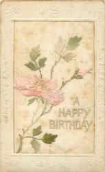 A HAPPY BIRTHDAY  large insert, pink rose & bud