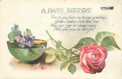 A HAPPY BIRTHDAY  pink rose, bowl of violets