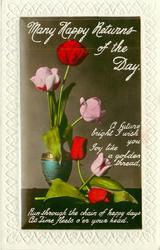MANY HAPPY RETURNS OF THE DAY  vase of tulips