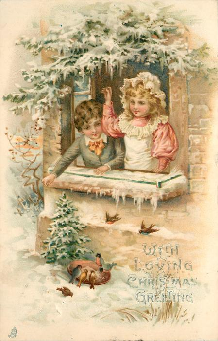 WITH LOVING CHRISTMAS GREETING girl and boy look at birds out window