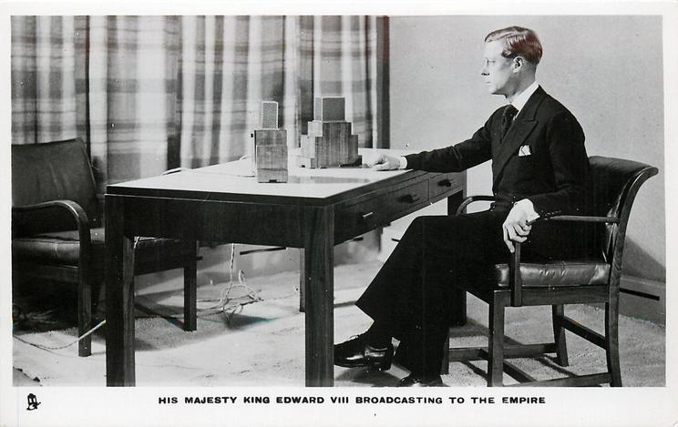 HIS MAJESTY KING EDWARD VIII BROADCASTING TO THE EMPIRE