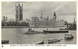 HOUSES OF PARLIAMENT WITH WESTMINSTER ABBEY ON EXTREME LEFT