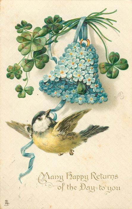 MANY HAPPY RETURNS OF THE DAY TO YOU  tit, forget-me-not bell,  4 leaf clover