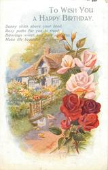 TO WISH YOU A HAPPY BIRTHDAY  roses, cottage