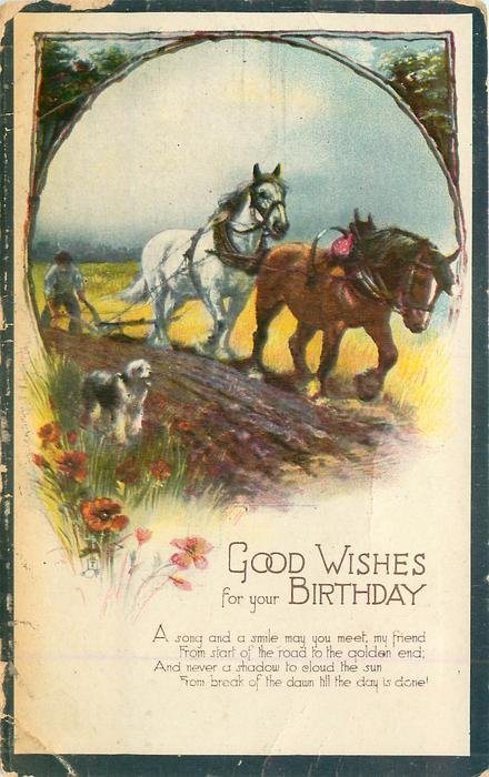 GOOD WISHES FOR YOUR BIRTHDAY poppies left, large inset pair of horses ploughing, dog left