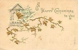 A HAPPY CHRISTMAS TO YOU  gilt bells & ivy