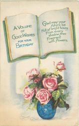 A VOLUME OF GOOD WISHES FOR YOUR BIRTHDAY  book, vase of roses