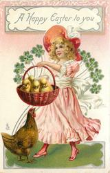 A HAPPY EASTER TO YOU  girl holding basket of chicks, hen looks up