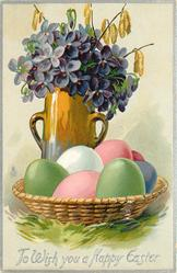 TO WISH YOU A HAPPY EASTER  violets in vase, seven colored eggs