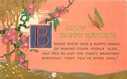 MANY HAPPY RETURNS illuminated B, floral tree, butterfly