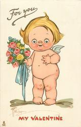 FOR YOU, MY VALENTINE  cupid holds bouquet