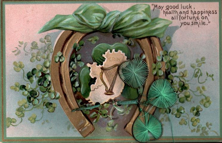 MAY GOOD LUCK, HEALTH AND HAPPINESS, ALL FORTUNE ON YOU SMILE  gilt horseshoe, 3 & 4 leaved clover