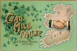 CEAD MILE FAILTE  A HUNDRED THOUSAND WELCOMES  hands clasped over map