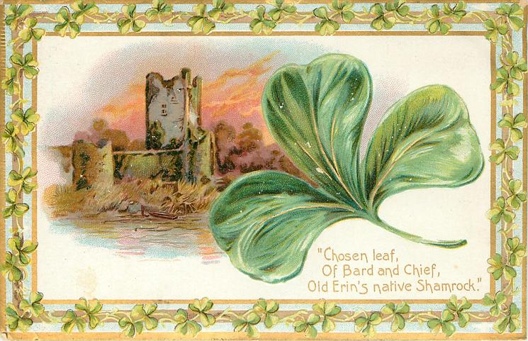 CHOSEN LEAF OF BARD AND CHIEF, OLD ERIN'S NATIVE SHAMROCK'  shamrock & castle