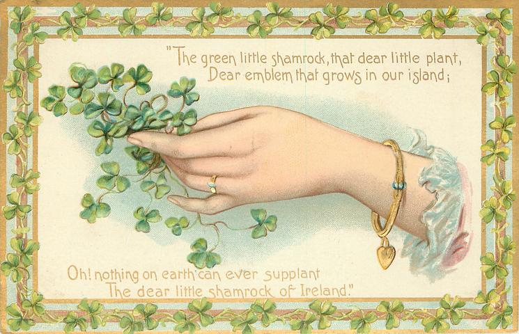 THE GREEN LITTLE SHAMROCK, THAT DEAR LITTLE PLANT, DEAR EMBLEM THAT GROWS IN OUR ISLAND; OH! NOTHING ON EARTH//IRELAND'  hand & shamrock