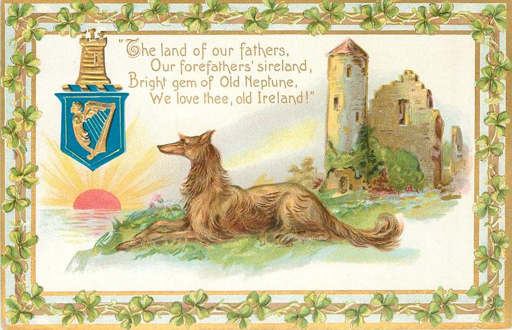 THE LAND OF OUR FATHERS, OUR FOREFATHERS SIRELAND, BRIGHT GEM OF OLD NEPTUNE, WE LOVE THEE, OLD IRELAND'  wolfhound & castle