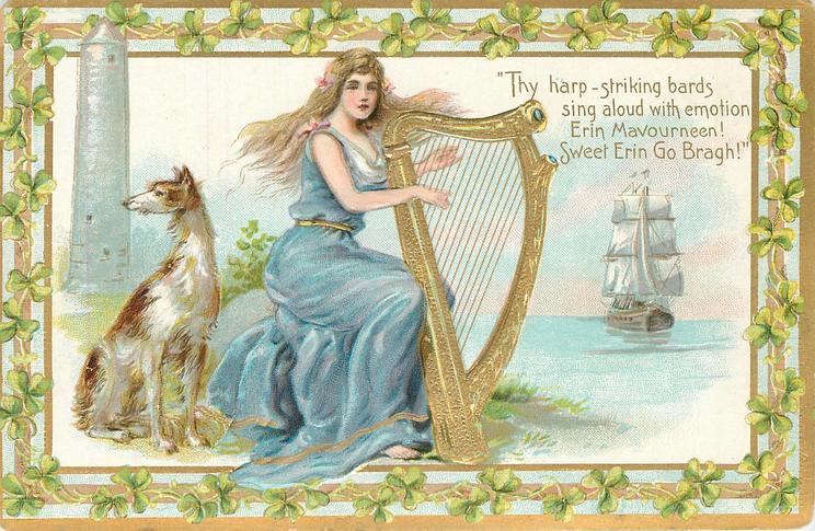 THY HARP-STRIKING BARDS SING ALOUD WITH EMOTION ERIN MAVOURNEEN! SWEET ERIN GO BRAGH!'  harpist, deerhound & ship