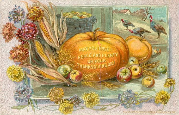 large pumpkin which says MAY YOU HAVE PEACE AND PLENTY ON YOUR THANKSGIVING DAY