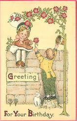 GREETING FOR YOUR BIRTHDAY  girl sitting on wall, boy reaches up with flower