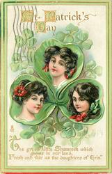 THE GREEN LITTLE SHAMROCK WHICH GROWS IN OUR LAND, FRESH AND FAIR AS THE DAUGHTERS OF ERIN'  shamrock shaped inset showing heads of three girls