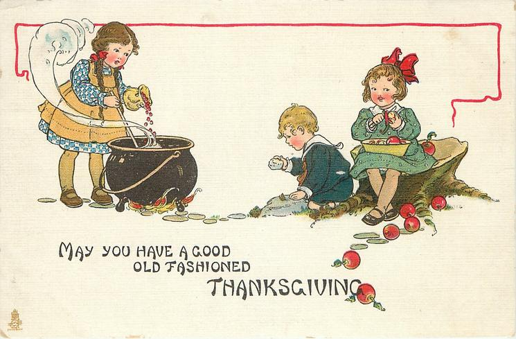 MAY YOU HAVE A GOOD OLD FASHIONED THANKSGIVING