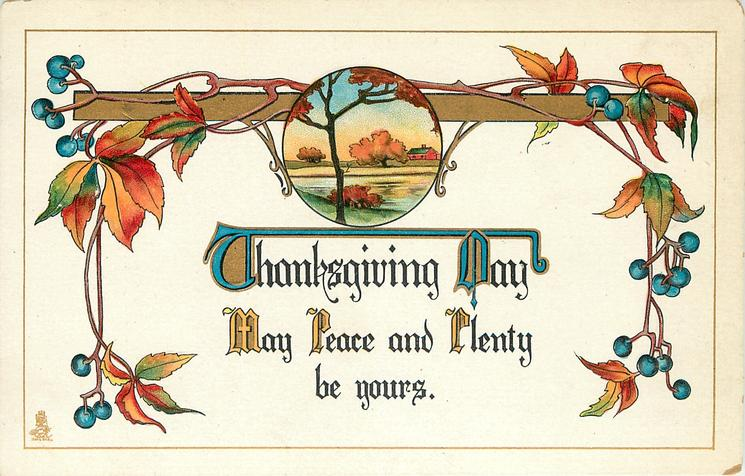 THANKSGIVING DAY  MAY PEACE AND PLENTY BE YOURS
