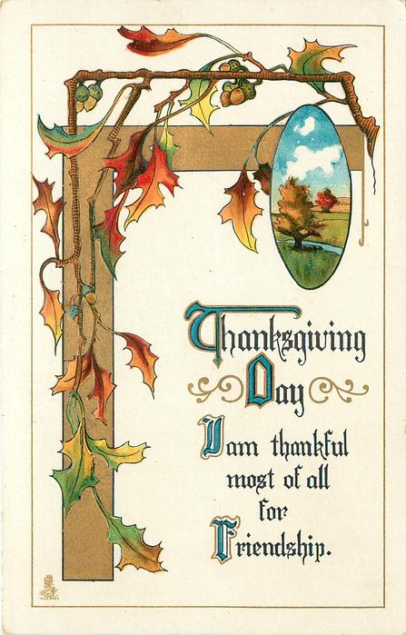 THANKSGIVING DAY  I AM THANKFUL MOST OF ALL FOR FRIENDSHIP