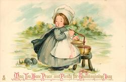 MAY YOU HAVE PEACE AND PLENTY FOR THANKSGIVING DAY plump pilgrim lady making cranberry sauce & spilling it