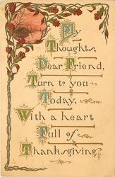 MY THOUGHTS, DEAR FRIEND, TURN TO YOU TODAY WITH A HEART FULL  OF THANKSGIVING