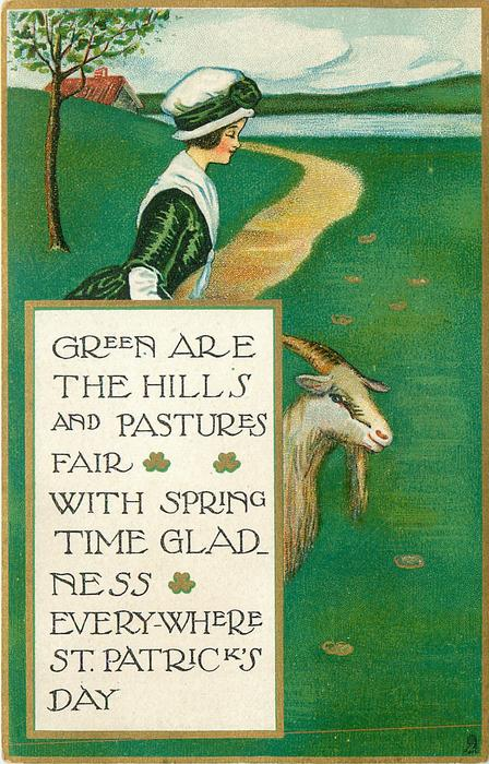 GREEN ARE THE HILL AND PASTURES FAIR WITH SPRINGTIME GLADNESS EVERYWHERE  ST. PATRICK'S DAY  girl & goat
