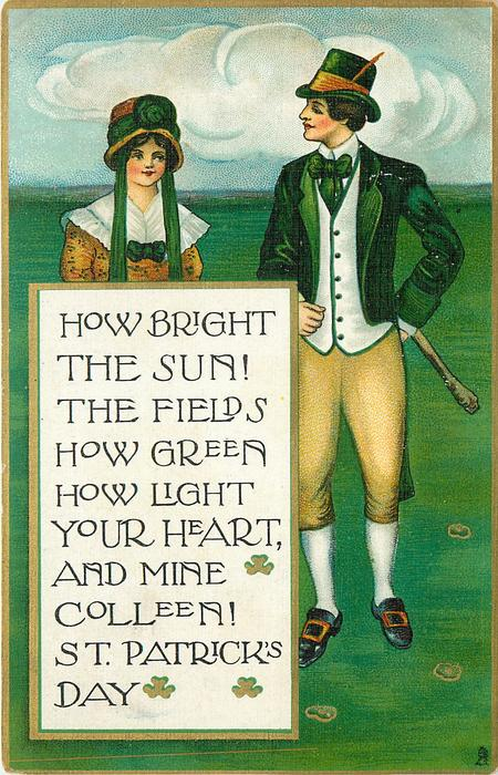 HOW BRIGHT THE SUN! THE FIELDS HOW GREEN HOW LIGHT YOUR HEART, AND MINE COLLEEN! ST. PATRICK'S DAY  Irish youth & his girl