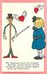 "WE 'ENGLISH PINS"" ARE ""BRASSY',  BUT THE LADIES THINK US FINE; I'M STUCK ON YOU SWEET LASSIE, O, BE MY VALENTINE!"