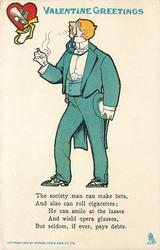 THE SOCIETY MAN CAN MAKE BETS, AND ALSO CAN ROLL CIGARETTES; HE CAN SMILE AT THE LASSES AND WIELD OPERA GLASSES, BUT SELDOM, IF EVER, PAYS DEBTS.
