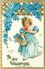 TO MY VALENTINE  girl in blue holds red heart, blue forget-me-nots above & in basket above