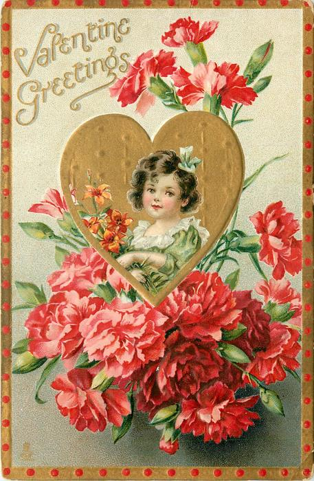 VALENTINE GREETINGS  girls head insert in gilt heart among red carnations