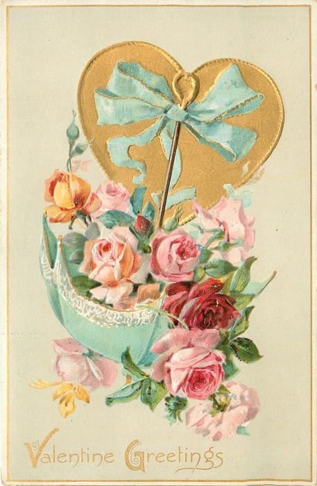 VALENTINE GREETINGS  in blue parasol containing roses, suspended from gilt heart