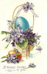 A HAPPY EASTER TO YOU  violets & blue egg in basket, gold egg & violets front