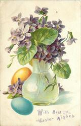 WITH BEST EASTER WISHES  violets in glass vase, coloured Easter eggs below