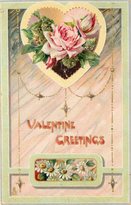 VALENTINE GREETINGS  pink rose & bud inheart shaped insert above smaller insert of daisies