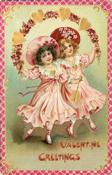 VALENTINE GREETINGS  two girls in pink skip with rope of red flowers & hearts, one holds gilt arrow