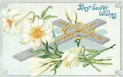 BEST EASTER WISHES  EASTER lillies & silver cross